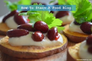 How To Start A Food Site And Spread Your Delicious Recipes
