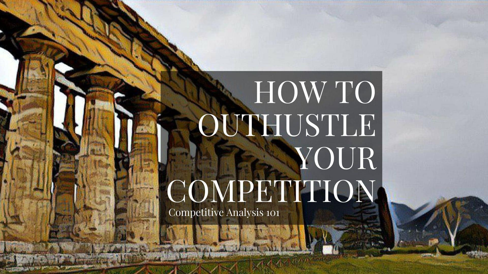 How To Outhustle Your Competition