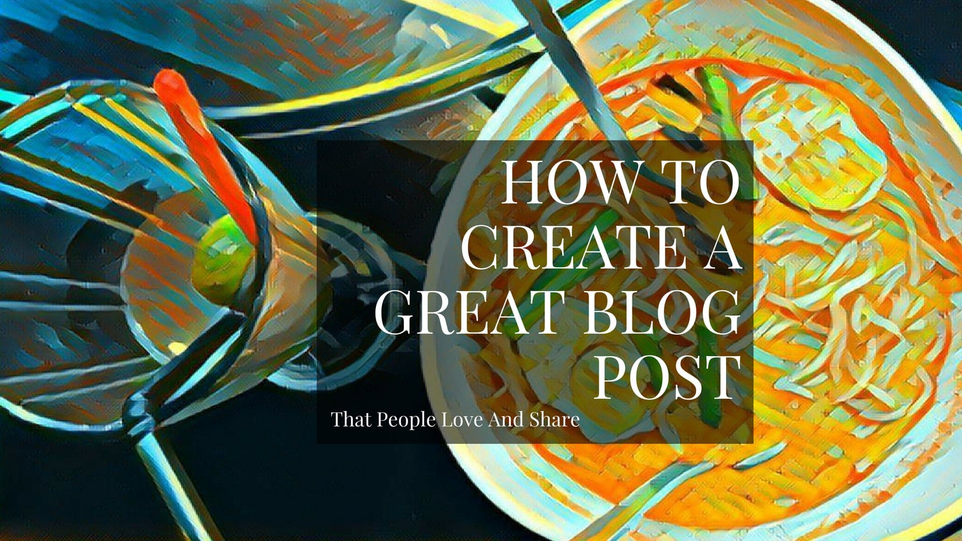 How To Write A Blog Post That People Read And Share