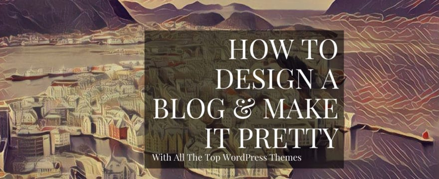 How to pick a great looking WordPress theme