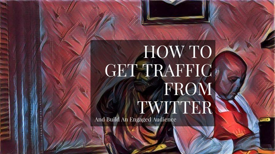 Twitter Marketing 101: How To Increase Your Followers And Get Visitors