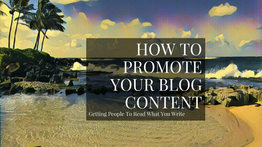 How To Promote Your Blog And Get Visitors To Your Content