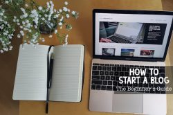 How To Start A Blog In 2017 (A Beginner's Guide To WordPress)
