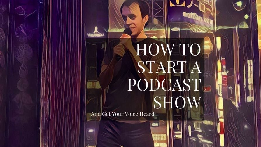 How To Start A Podcast And Get Yourself Heard