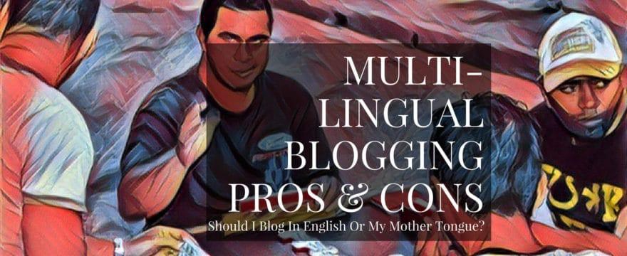 Multilingual Blog: Should I Write In English Or My Native Language?