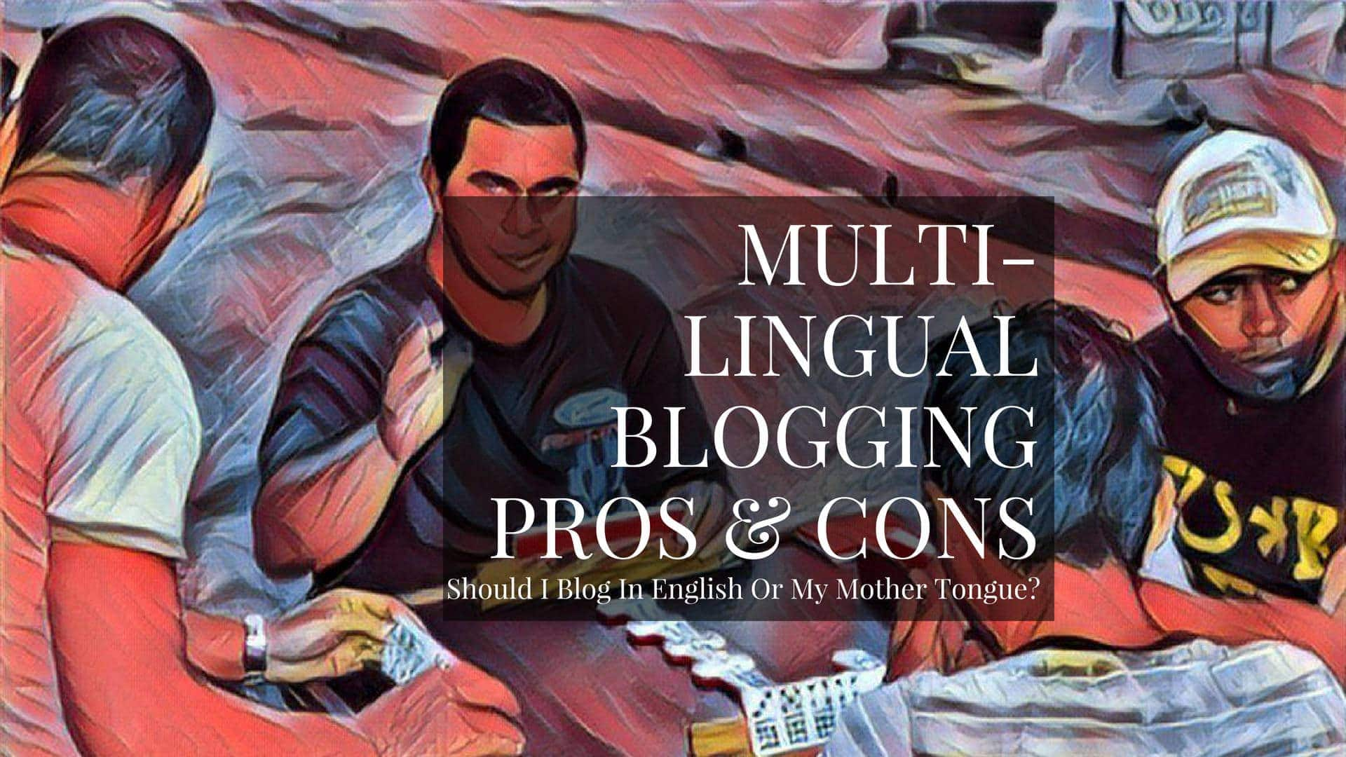 If you are a person with English as your second language, you might be wondering if you should write your blog posts in English, or in your own language.