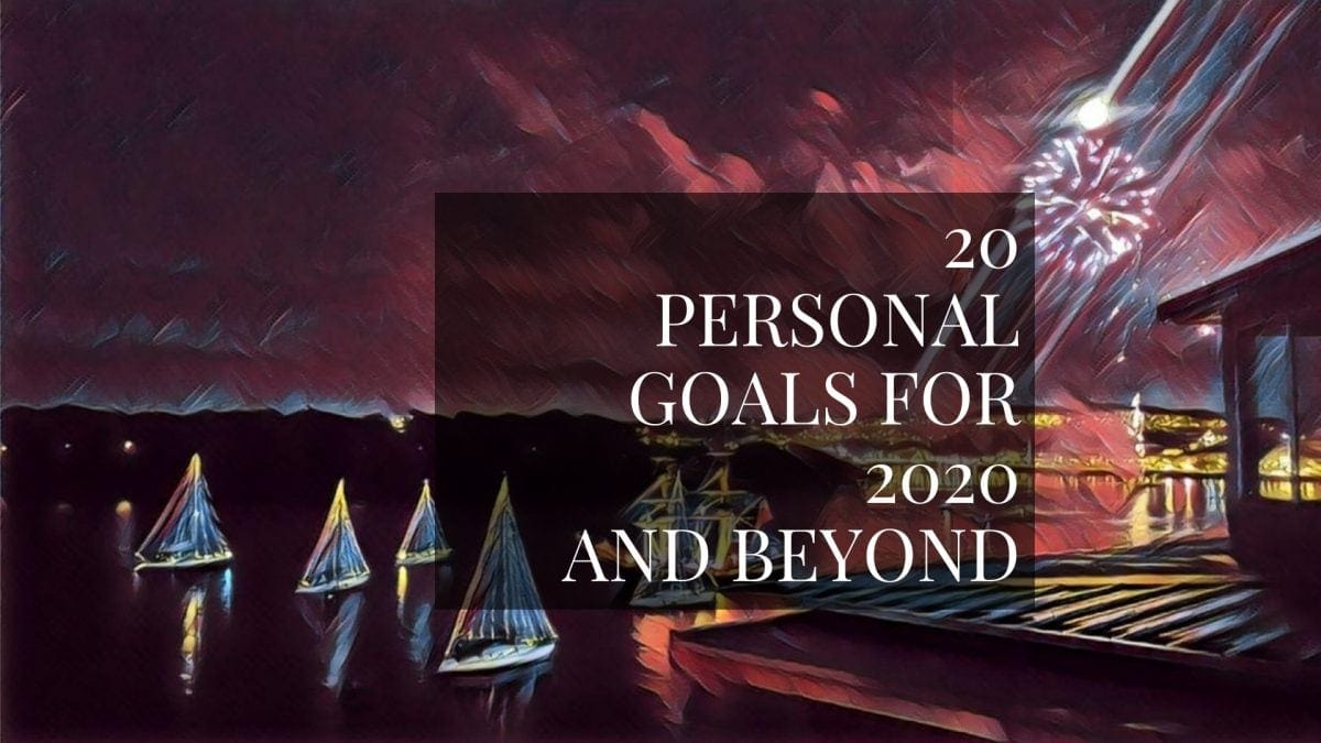 20 personal goals for 2020 and beyond