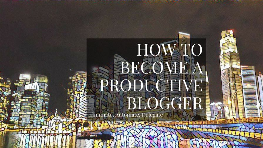 How To Be Productive Blogger And Writer