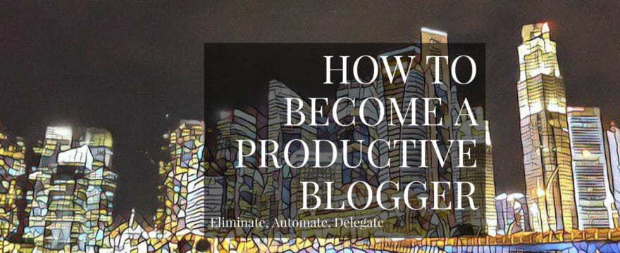 How To Become A Productive Blogger