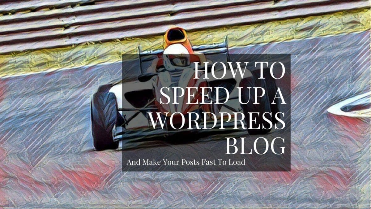 Simple steps that you can take to speed up your WordPress content loading time
