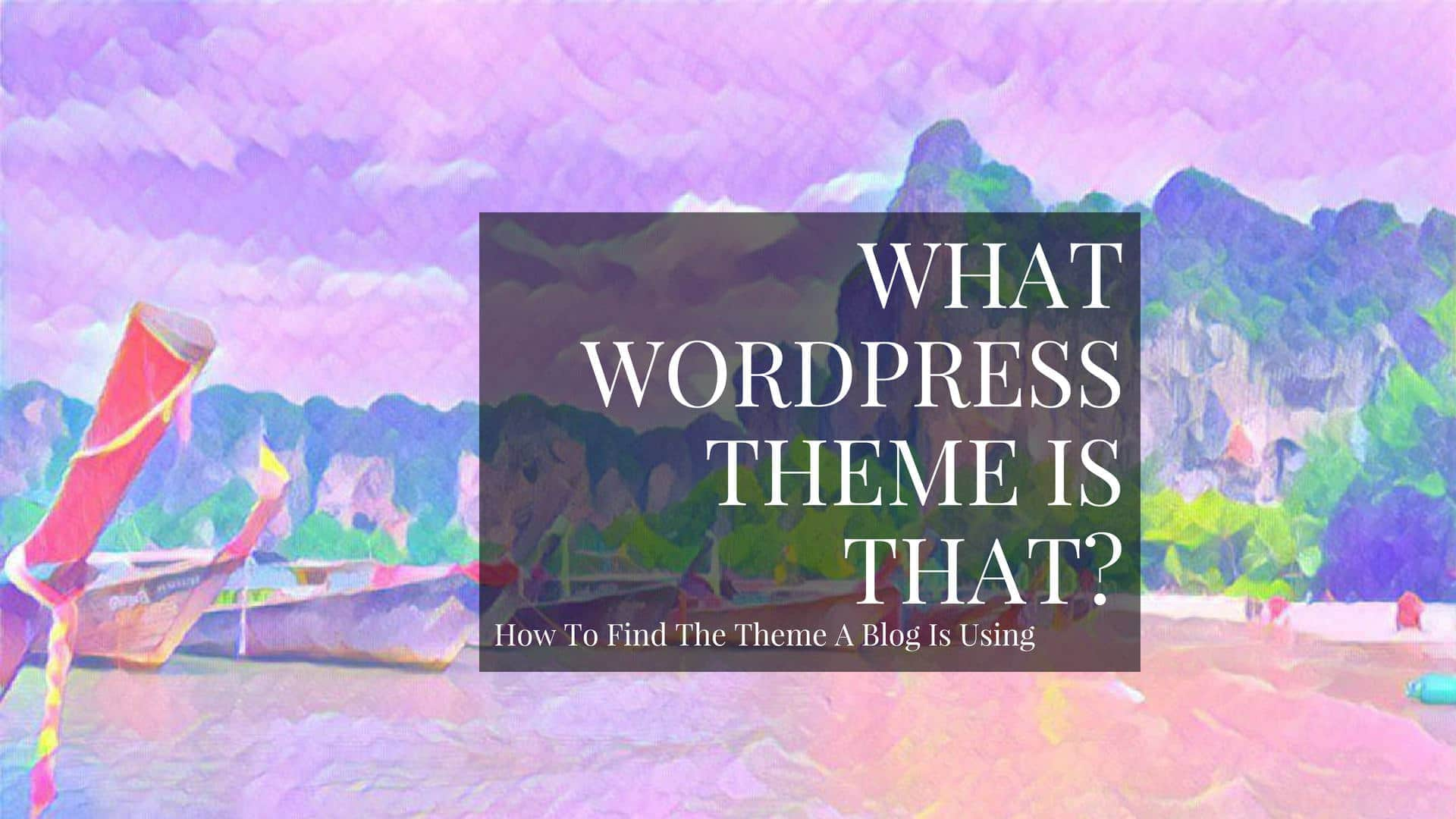 Have you discovered a pretty looking blog and are you now wondering what WordPress theme that blog is using?