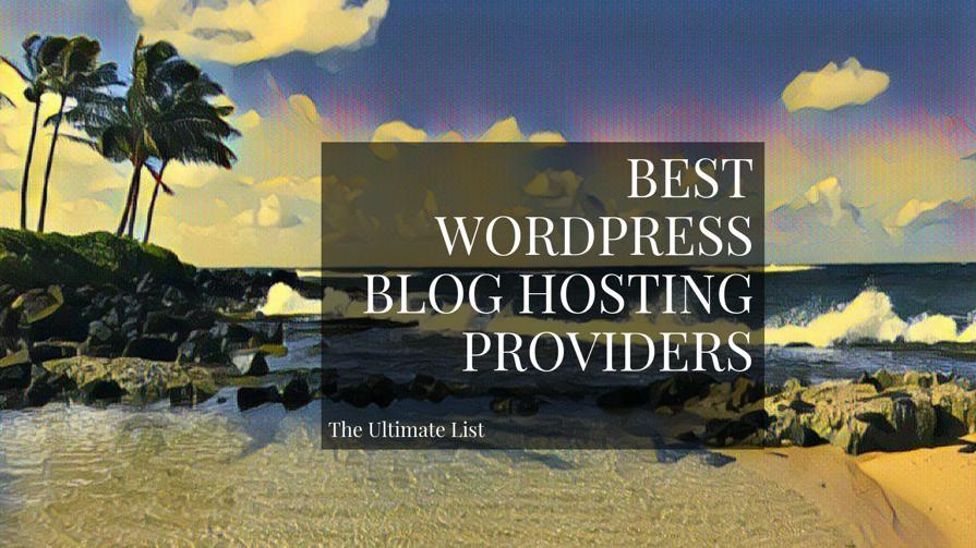 Best WordPress Blog Hosting Providers In 2019: The Ultimate List